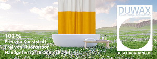Premiere: DUWAX Textil Duschvorhang umweltfreundlich und nachhaltig. Style -Made in Germany-